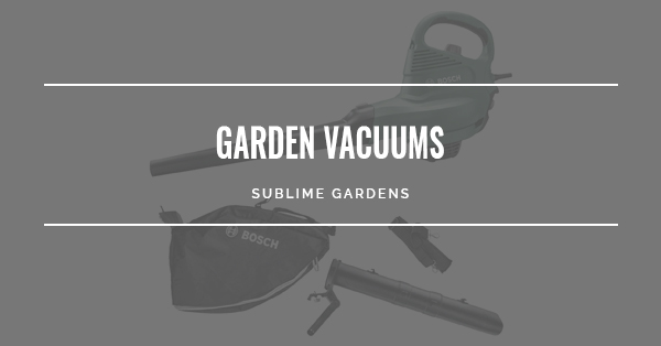 BEST GARDEN VACUUMS WITH ADJUSTABLE AIR SPEED